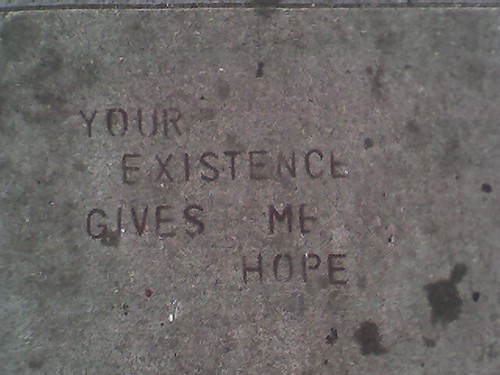 Your Existence Gives Me Hope | by the jof