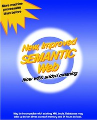 New, Improved *Semantic* Web! Now with added meaning... (via Mark Butler) #SemanticWeb | by dullhunk