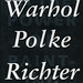 Warhol, Polke, Richter: In the Power of Painting 1