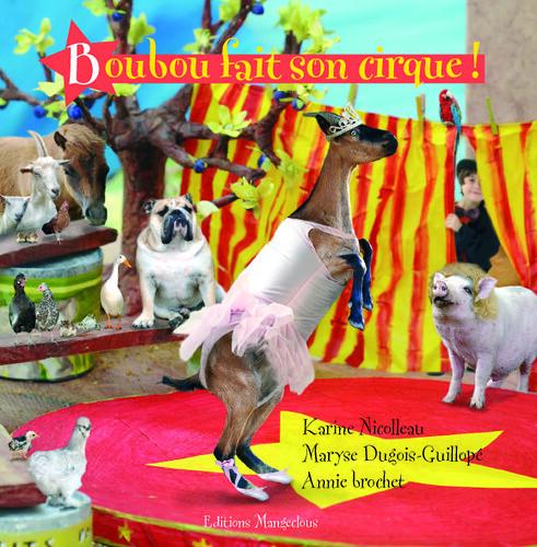 boubou fait son cirque boubou fait son cirque karine nic flickr. Black Bedroom Furniture Sets. Home Design Ideas