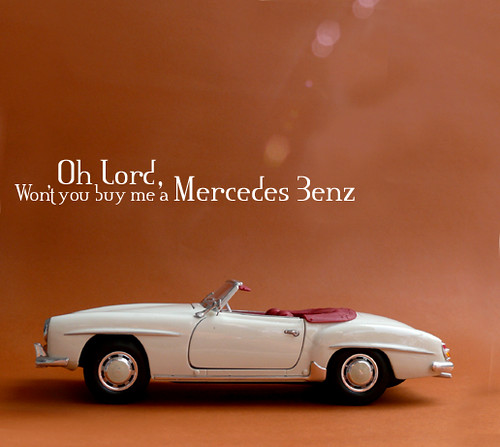 Mercedes benz sl 190 there may be a lot of cars out for Oh lord won t you buy me a mercedes benz