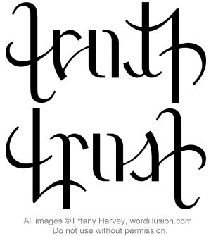 Truth trust ambigram a custom ambigram of the for Tattoos that say something different upside down