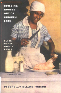 Building Houses out of Chicken Legs: Black Women, Food, and Power | by Wanamaker Librarians & Library Techs