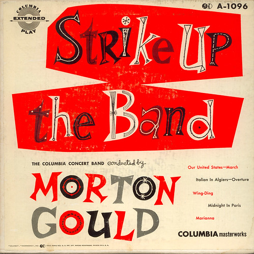 Strike Up the Band: Morton Gould | by wardomatic