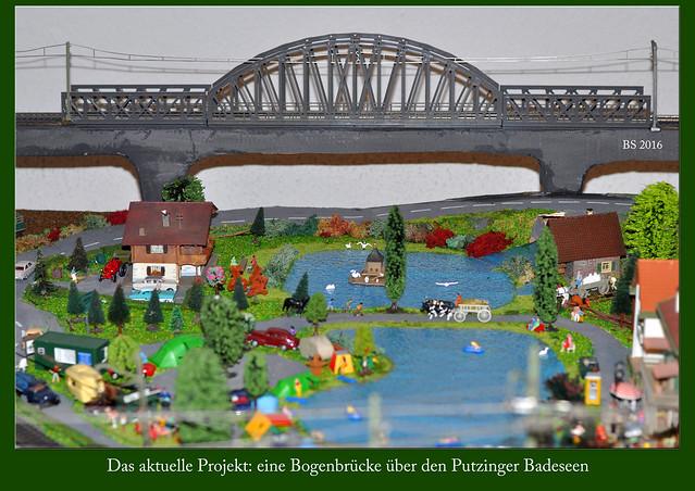 Eisenbahnanlage H0 Modellbau Putzingen ... die neue Bogenbrücke ... Fotos: Brigitte Stolle 2016