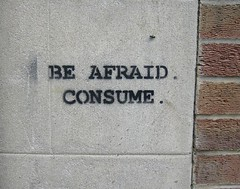 Be Afraid Consume | by What What