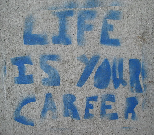 life is your career | by steev hise
