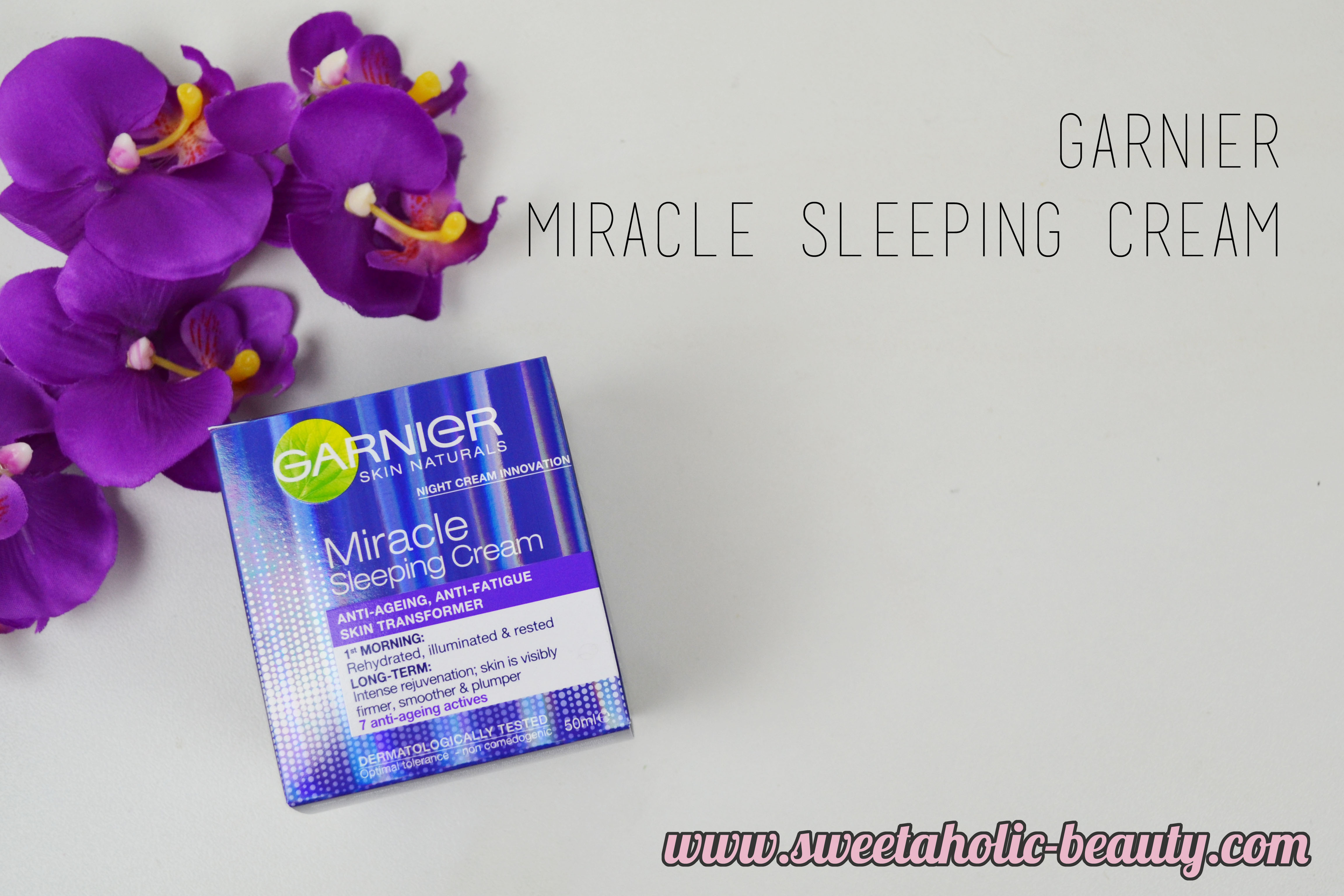 Garnier Miracle Sleeping Cream Review - Sweetaholic Beauty