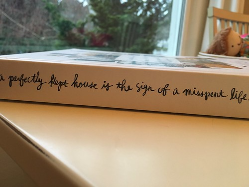 A Perfectly Kept House Is The Sign Of A Misspent Life