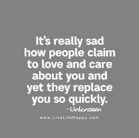 Its Really Sad How People Claim To Love And Care About You And Yet