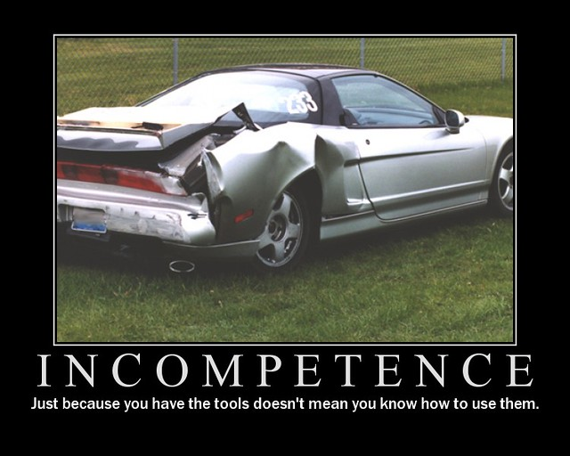 Bmw Performance Driving School >> Incompetence De-Motivational Poster   This is inspired by th…   Flickr