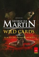 2-A Mão do Homem Morto - Wild Cards #7 - George R. R. Martin