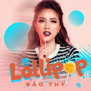 Bảo Thy – Lollipop (feat. FOE) – iTunes AAC M4A – Single