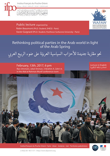 Public Lecture : Rethinking political parties in the Arab world in light of the Arab Spring  (Amman, February 13th 2017) | by Institut français du Proche-Orient