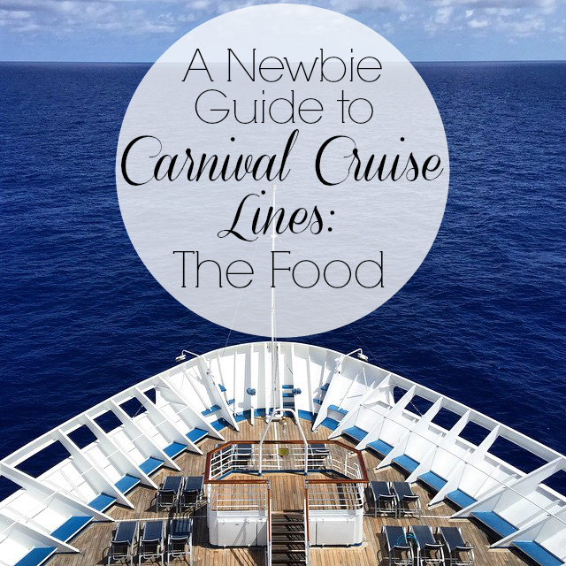 a newbie guide to carnival cruise lines food