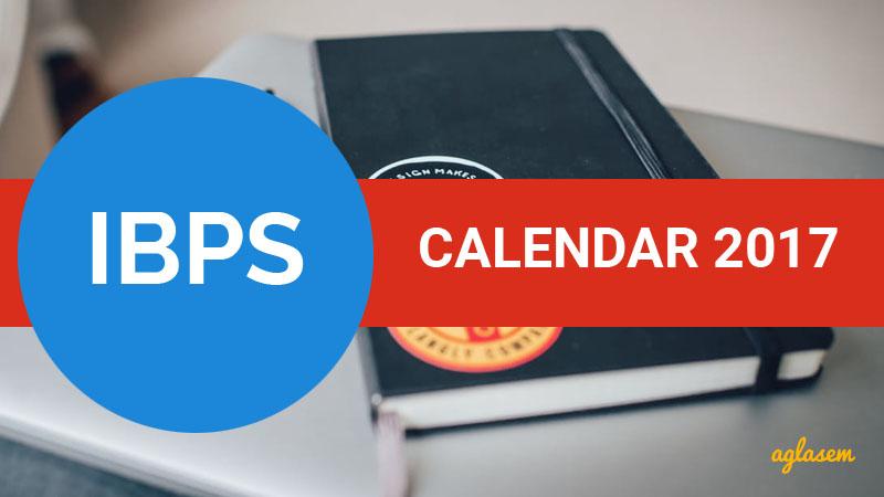 IBPS Calendar 2017 - Exam Dates Of IBPS 2017 RRB VI, PO VII, SO VII, Clerk VII