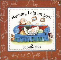 Babette Cole, Mummy Laid an Egg