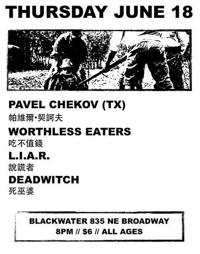 6/18/15 PavelChekov/WorthlessEaters/Liar/Deadwitch