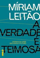 4-A Verdade é Teimosa - Miriam Leitão