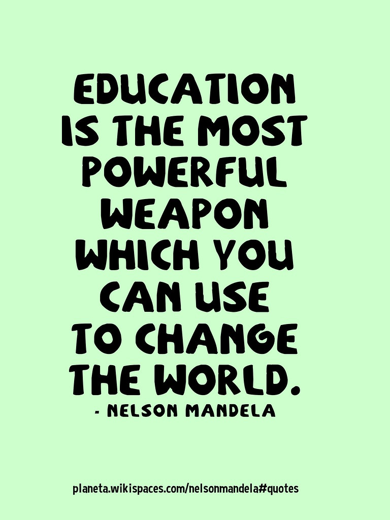 Mandeladay Quotes Education Is The Most Powerful Weapon Flickr