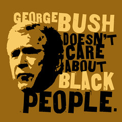 George Bush doesn't care about black people. | by Mike Monteiro