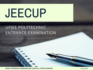 JEECUP 2017 – UPJEE Polytechnic Entrance Exam