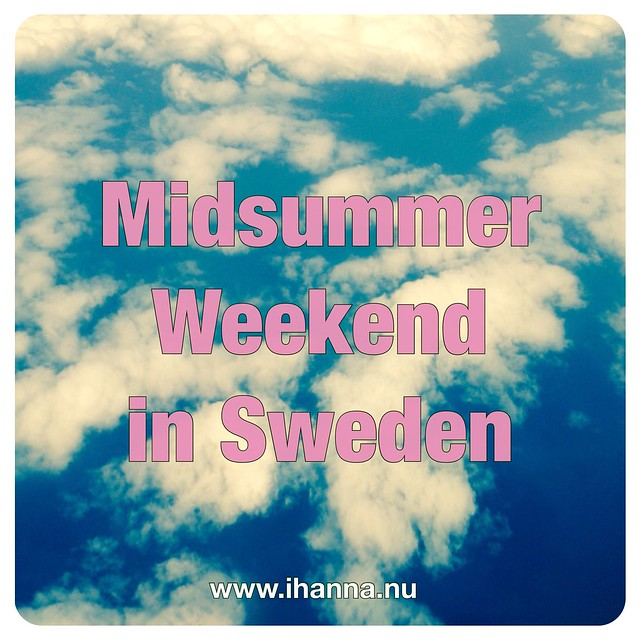 A Beautiful Midsummer Weekend