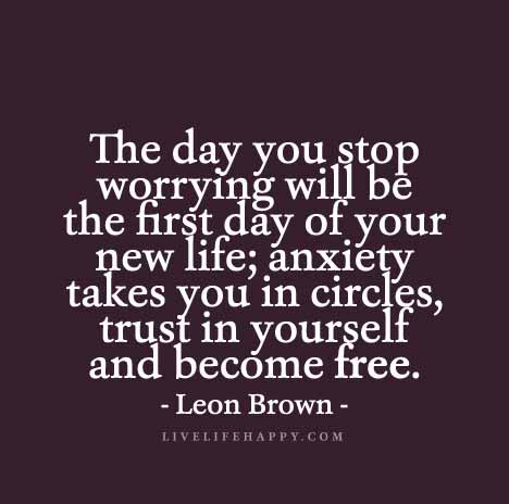worry-quote-the-day-you-stop-worrying-is-the-day