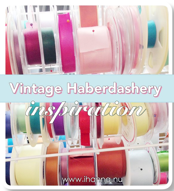 Inspired by a vintage looking haberdashery - lots of awesome photos by iHanna of www.ihanna.nu