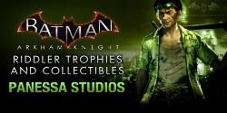 Batman Arkham Knight : Panessa Studios Riddler Trophies.