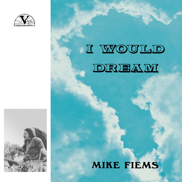 240099104abf0 http   mapacherecords.com shop mike-fiems-i-would-dream  Produced by Vernon  Wray and released on his own Vermillion Records in 73  I like this record.