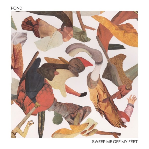 Pond - Sweep Me Off My Feet
