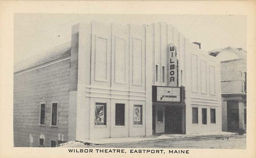 Wilbor Theatre Eastport, Maine Postcard | by Neato Coolville