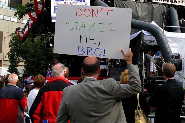 Witty & funny protest signs #29: Don't Taze Me Bro!!!