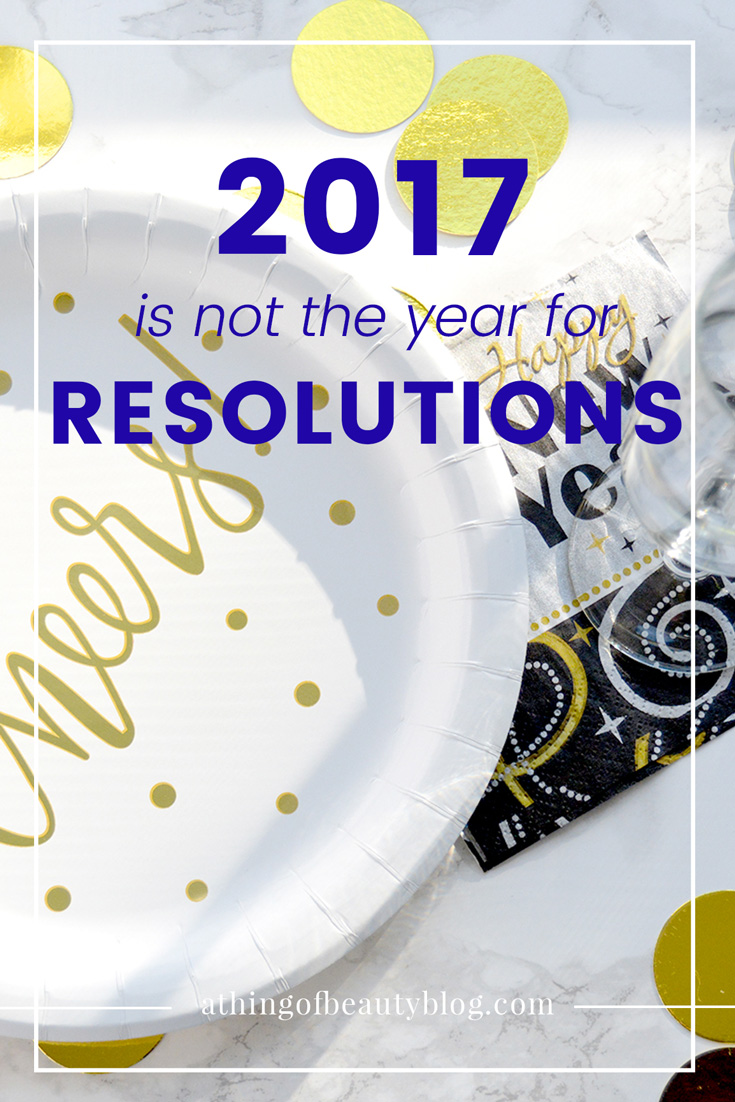 2017 is Not the Year for Resolutions