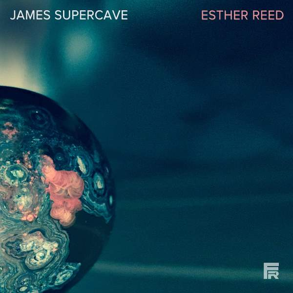 James Supercave - Esther Reed