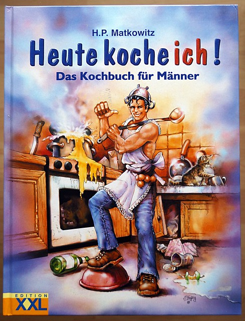 Heute koche ich! Das Kochbuch für Männer