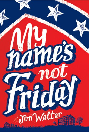 Jon Walter, My Name's not Friday