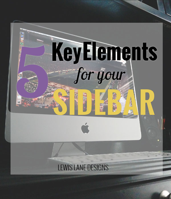 5 Key Elements for Sidebar by Lewis Lane