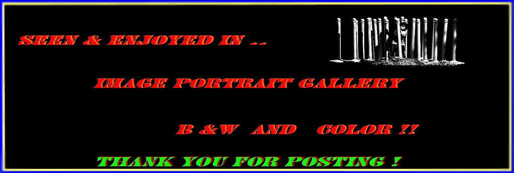Image Portrait Gallery !!! - B&W or Color !!!