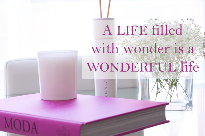 A life filled with wonder is a wonderful life