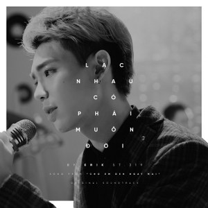 ERIK from ST.319 – Lạc Nhau Có Phải Muôn Đời – iTunes AAC M4A – Single