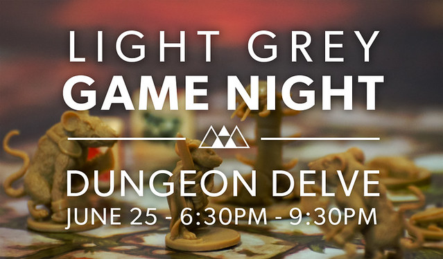 Light Grey Game Night: Dungeon Delve