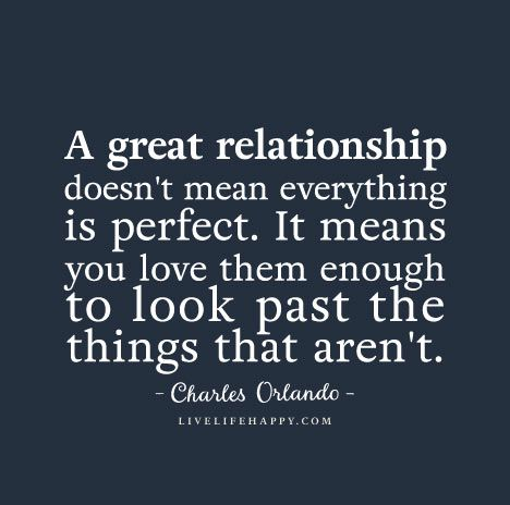 A great relationship doesn\'t mean everything is perfect. It ...