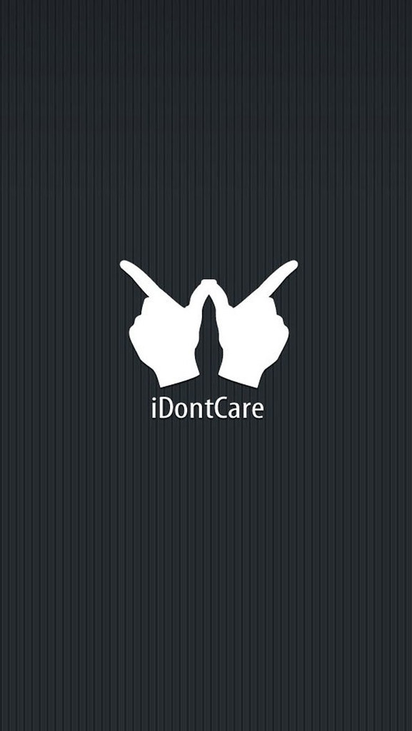 Juliamarshall369 I Dont Care Funny Quotes Iphone Android Mobile Wallpaper