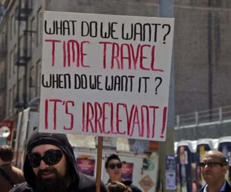 Witty & funny protest signs #18: Time Paradox