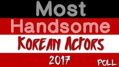 Most Handsome Korean Actors 2017 Poll