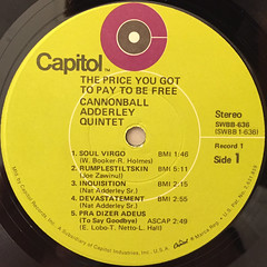 CANNONBALL ADDERLEY QUINTET:THE PRICE YOU GOT TO PAY TO BE FREE.(LABEL SIDE-A)
