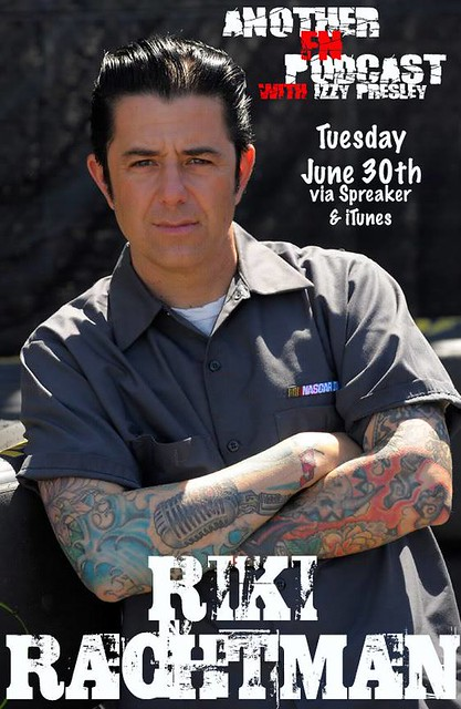 Another F'n Podcast with Izzy Presley (06/30/15 Riki Rachtman)