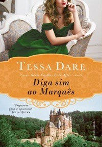 09 - Diga Sim ao Marquês - Castles Ever After #2 - Tessa Dare